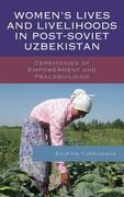 Women's Lives and Livelihoods in Post-Soviet Uzbekistan: Ceremonies of Empowerment and Peacebuilding