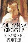 Pollyanna Grows Up