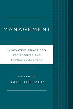 Management: Innovative Practices for Archives and Special Collections