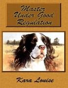Master Under Good Regulation