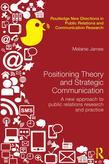 Positioning in Public Relations and Strategic Communications: A New Approach to Public Relations Research and Practice