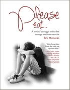 Please Eat: A Mother's Struggle to Free Her Teenage Son from Anorexia