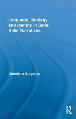 Language, Ideology and Identity in Serial Killer Narratives