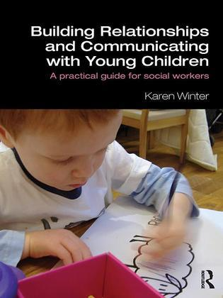 Building Relationships and Communicating with Young Children
