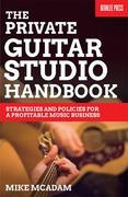 The Private Guitar Studio Handbook: Strategies and Policies for a Profitable Music Business