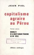 Capitalisme agraire au Pérou. Premiervolume