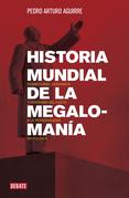 Historia mundial de la megalomanía