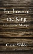For Love of the King: A Burmese Masque