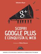 Scopri google plus e conquista il web
