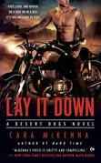 Lay It Down: A Desert Dogs Novel