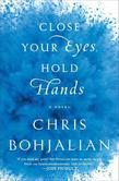 Close Your Eyes, Hold Hands: A Novel