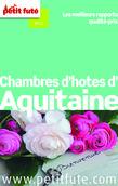 Chambres d'hôtes d'Aquitaine 2014 Petit Futé (avec avis des lecteurs)