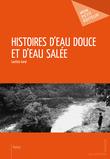 Histoires d'eau douce et d'eau salée