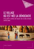 Le Village où est née la démocratie