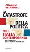 La catastrofe della politica nell'Italia contemporanea