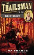 The Trailsman #394: Burning Bullets