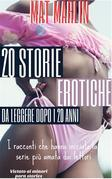 20 STORIE EROTICHE   da leggere dopo  i 20 ANNI