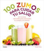 100 zumos para cuidar tu salud