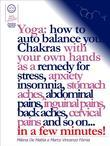 Yoga: how to auto balance your Chakras with your own hands as a remedy for stress, anxiety insomnia, stomach aches, abdominal pains, inguinal pains, back aches, cervical pains and so on... in a few minutes!
