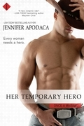 Jennifer Apodaca - Her Temporary Hero (Entangled Indulgence)