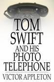 Tom Swift and His Photo Telephone