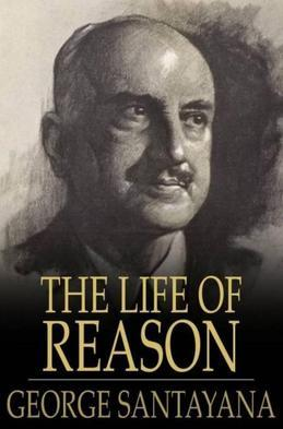 The Life of Reason: The Phases of Human Progress