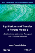 Equilibrium and Transfer in Porous Media 3: Applications, Isothermal Transport and Coupled Transfers