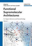 Functional Supramolecular Architectures: For Organic Electronics and Nanotechnology, 2 Volume Set
