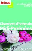 Chambres d'hôtes du Midi-Pyrénées 2014 Petit Futé (avec avis des lecteurs)
