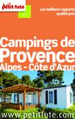 Campings de Provence - Alpes - Côte d'Azur 2014 Petit Futé (avec avis des lecteurs)