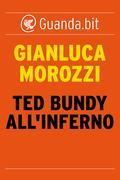 Ted Bundy all'inferno