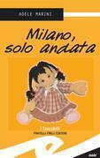 Milano, solo andata