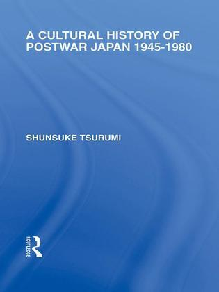 A Cultural History of Postwar Japan