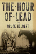 The Hour of Lead: A Novel