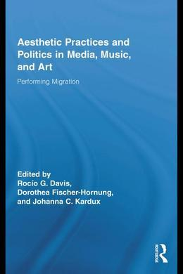 Aesthetic Practices and Politics in Media, Music, and Art