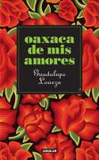 Oaxaca de mis amores
