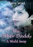 The Other Daddy: A World Away
