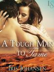A Tough Man to Tame: A Loveswept Classic Romance