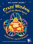 Crazy Wisdom Saves the World Again!: Handbook for a Spiritual Revolution