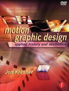 Motion Graphic Design: Applied History and Aesthetics