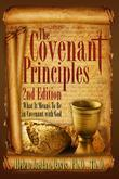 The Covenant Principles 2nd Edition: What it Means To Be In Covenant With God