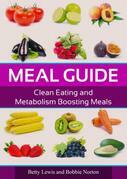 Meal Guide: Clean Eating and Metabolism Boosting Meals