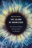 The Island of Knowledge: The Limits of Science and the Search for Meaning