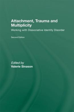 Attachment, Trauma and Multiplicity, Second edition