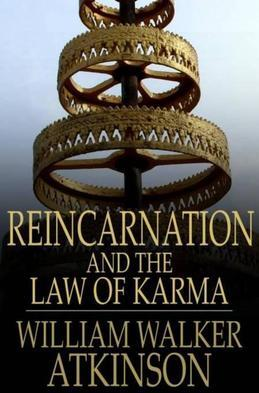 Reincarnation and the Law of Karma: The Old-New World-Doctrine of Rebirth, and Spiritual Cause and Effect