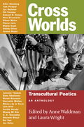 Cross Worlds: Transcultural Poetics: An Anthology