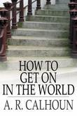 How to Get on in the World: A Ladder to Practical Success