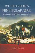 Wellington's Peninsular War: Battles and Battlefields