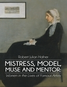Mistress, Model, Muse and Mentor: Women In the Lives of Famous Artists