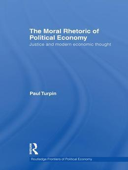 The Moral Rhetoric of Political Economy